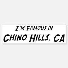 Famous in Chino Hills Bumper Bumper Bumper Sticker