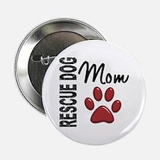 """Rescue Dog Mom 2 2.25"""" Button"""