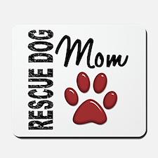 Rescue Dog Mom 2 Mousepad