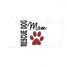 Rescue Dog Mom 2 Aluminum License Plate