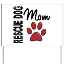 Rescue Dog Mom 2 Yard Sign