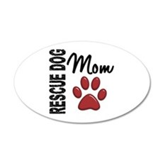 Rescue Dog Mom 2 22x14 Oval Wall Peel