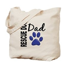 Rescue Dog Dad 2 Tote Bag