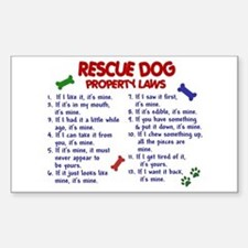 Rescue Dog Property Laws 2 Sticker (Rectangle)