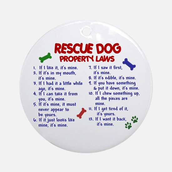 Rescue Dog Property Laws 2 Ornament (Round)