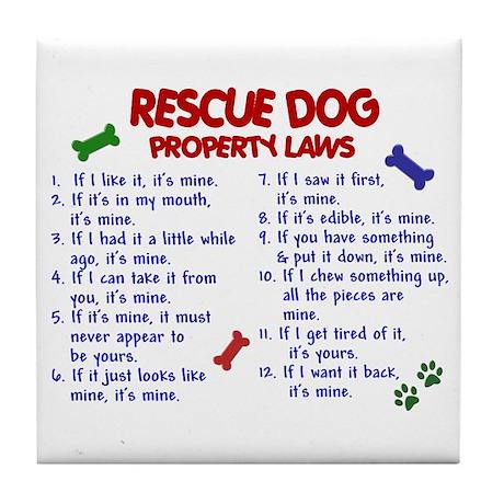 Rescue Dog Property Laws 2 Tile Coaster