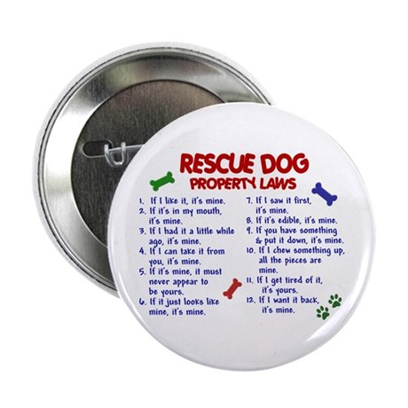 """Rescue Dog Property Laws 2 2.25"""" Button (100 pack)"""