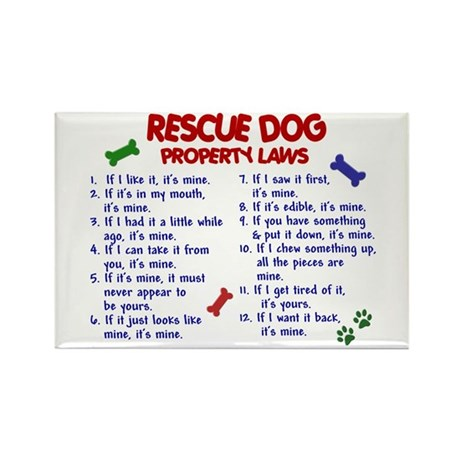 Rescue Dog Property Laws 2 Rectangle Magnet (10 pa