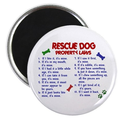 "Rescue Dog Property Laws 2 2.25"" Magnet (10 pack)"