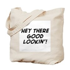 good lookin' Tote Bag