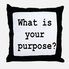 your purpose Throw Pillow