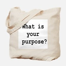 your purpose Tote Bag