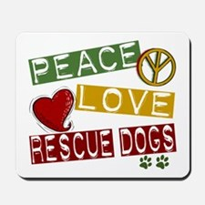 Peace Love Rescue Dogs Mousepad