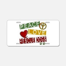 Peace Love Rescue Dogs Aluminum License Plate