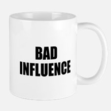 bad influence Mug