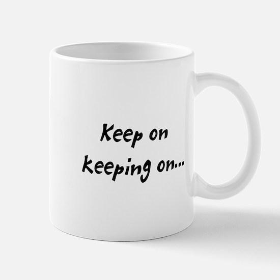 keeping on Mug