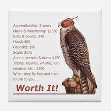 Falconry - Worth It! Tile Coaster