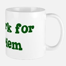 Will work for Per Diem Mug