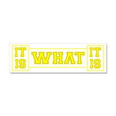 It Is What It Is Car Magnet 10 x 3