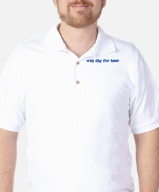 Will Dig for Beer I Golf Shirt