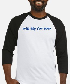 Will Dig for Beer I Baseball Jersey