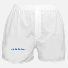 Will Dig for Beer I Boxer Shorts