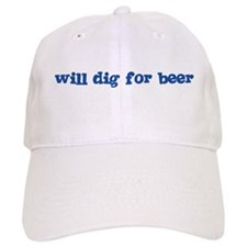 Will Dig for Beer I Baseball Cap