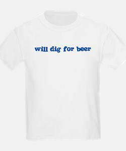 Will Dig for Beer I Kids T-Shirt