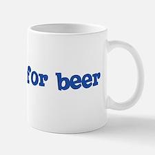 Will Dig for Beer I Mug