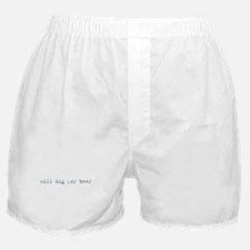 Will Dig for Beer III Boxer Shorts