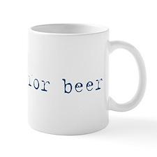 Will Dig for Beer III Mug