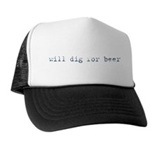 Will Dig for Beer III Trucker Hat