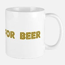 Will Dig For Beer II Mug