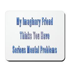 Serious Mental Problems Mousepad