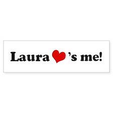 Laura loves me Bumper Bumper Sticker