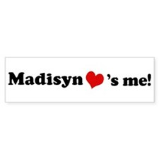 Madisyn loves me Bumper Bumper Sticker