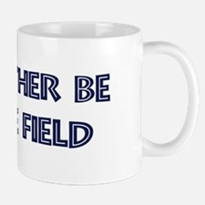 Rather be in the Field Mug