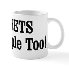 FERRETS Are People Too! Mug