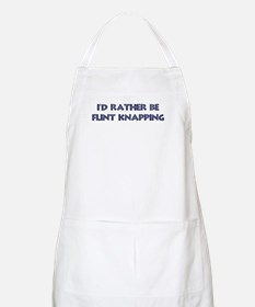 Rather be Flint Knapping BBQ Apron