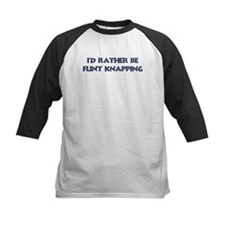 Rather be Flint Knapping Tee