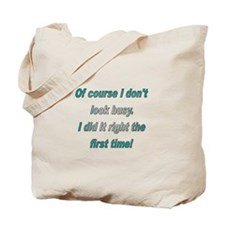 Did it right 1st time Tote Bag
