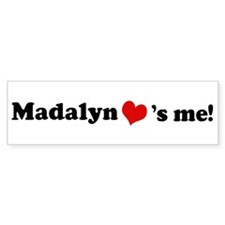 Madalyn loves me Bumper Bumper Sticker