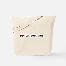 I Love Flint Knapping Tote Bag