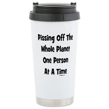 Pissing Off The Planet Stainless Steel Travel Mug
