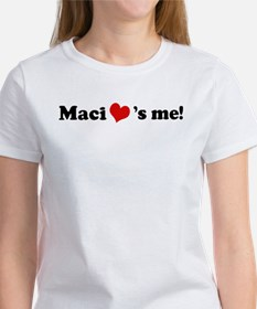 Maci loves me Tee