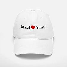 Maci loves me Baseball Baseball Cap