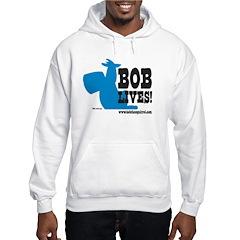 Bob Lives! Hoodie