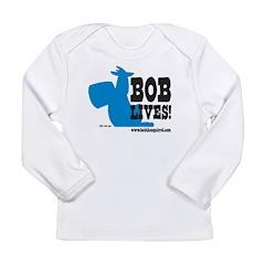 Bob Lives! Long Sleeve Infant T-Shirt