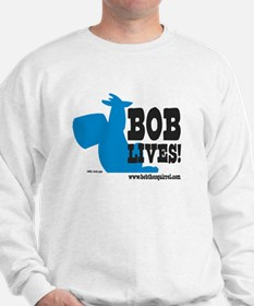 Bob Lives! Sweatshirt