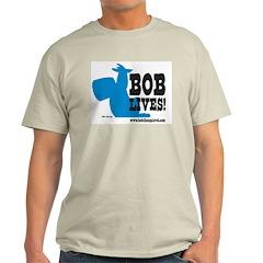 Bob Lives! T-Shirt